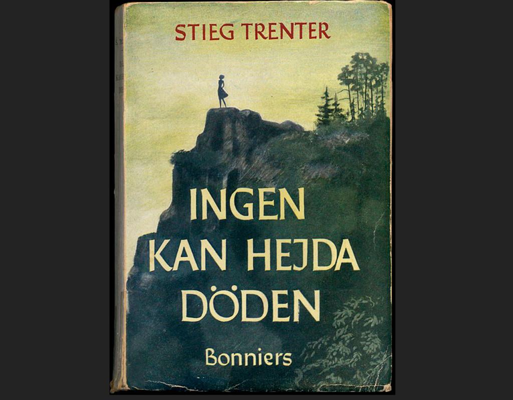 Ingen kan hejda döden, Stieg Trenter (1943)