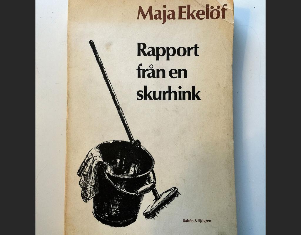 Rapport från en skurhink, Maja Ekelöf (1970)