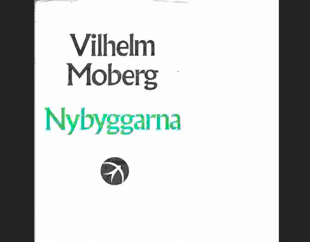 Nybyggarna, Vilhelm Moberg, (1956)